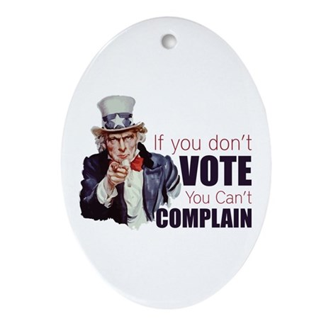 If you don't vote you can't complain Ornament (Ova