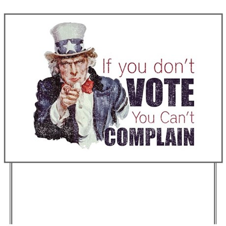 If you don't vote you can't complain (Distressed)