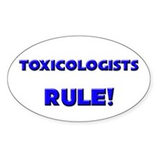 Toxicologists Rule! Oval Decal