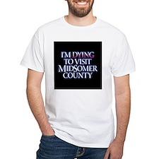 Dying to Visit Shirt