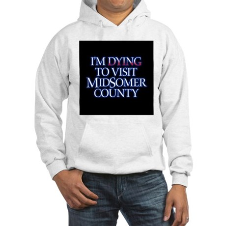 Dying to Visit Hooded Sweatshirt