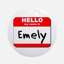 Hello my name is Emely Ornament (Round)