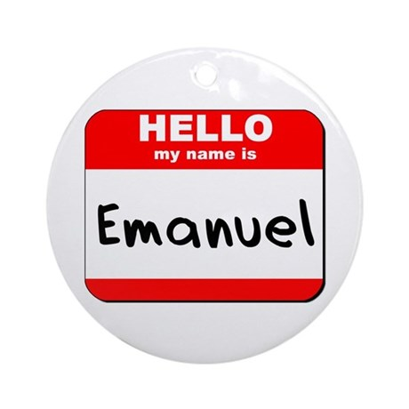 Hello my name is Emanuel Ornament (Round)