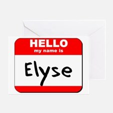 Hello my name is Elyse Greeting Card