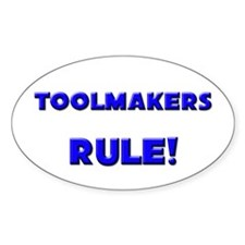 Toolmakers Rule! Oval Decal