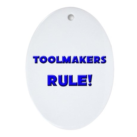 Toolmakers Rule! Oval Ornament
