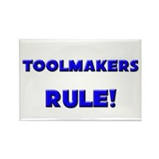 Toolmakers Rule! Rectangle Magnet