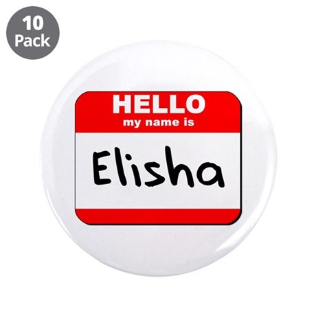 """Hello my name is Elisha 3.5"""" Button (10 pack)"""