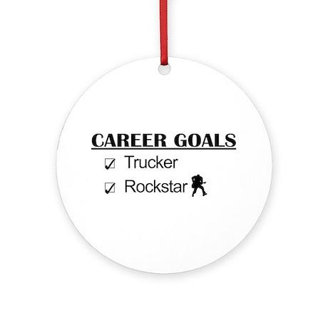 Trucker Career Goals - Rockstar Ornament (Round)