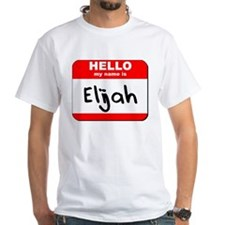Hello my name is Elijah Shirt