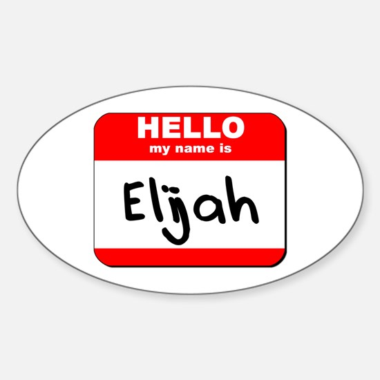 Hello my name is Elijah Oval Decal