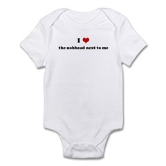 I Love the nobhead next to me Infant Bodysuit