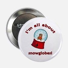 """I'm All About Snowglobes 2.25"""" Button"""