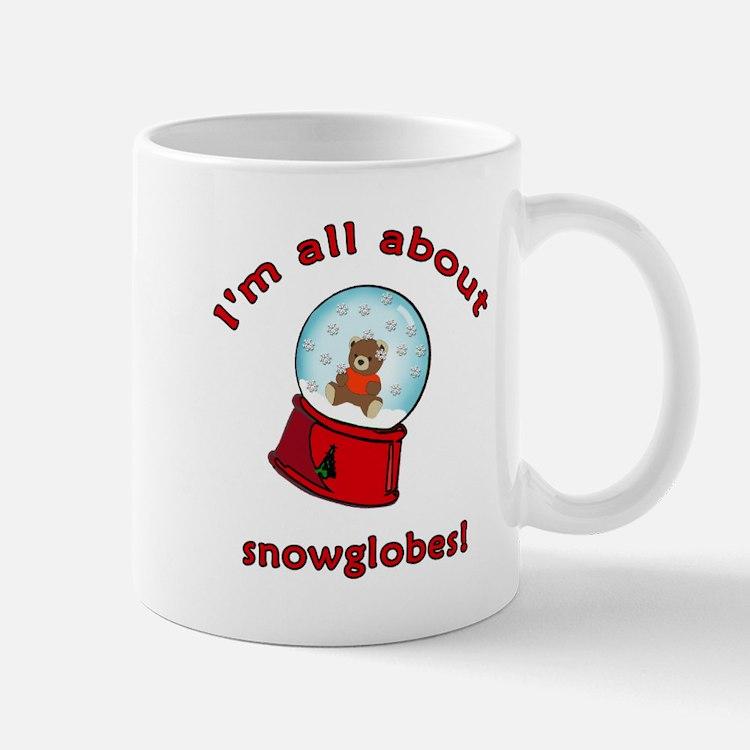 I'm All About Snowglobes Mug