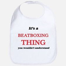 It's a Beatboxing thing, you wouldn&# Baby Bib