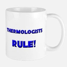 Thermologists Rule! Mug