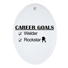 Welder Career Goals - Rockstar Oval Ornament