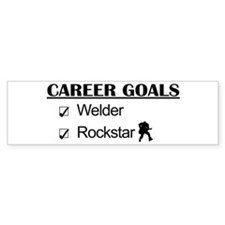 Welder Career Goals - Rockstar Bumper Bumper Sticker