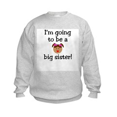 I'm going to be a big sister! Sweatshirt