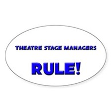 Theatre Stage Managers Rule! Oval Decal