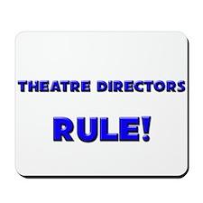 Theatre Directors Rule! Mousepad