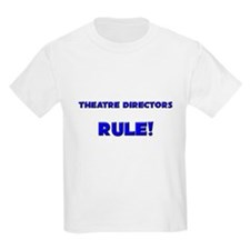 Theatre Directors Rule! T-Shirt