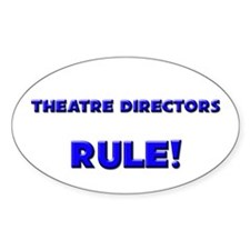 Theatre Directors Rule! Oval Decal