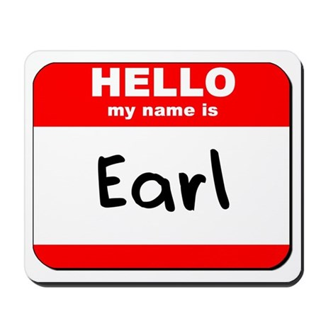 Hello my name is Earl Mousepad