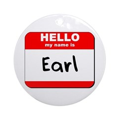 Hello my name is Earl Ornament (Round)