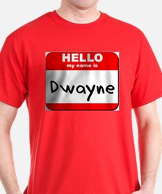 Hello my name is Dwayne T-Shirt
