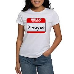 Hello my name is Dwayne Women's T-Shirt