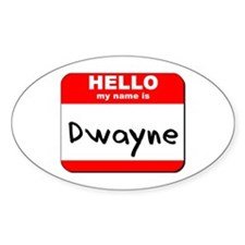 Hello my name is Dwayne Oval Decal