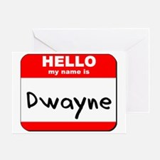 Hello my name is Dwayne Greeting Card