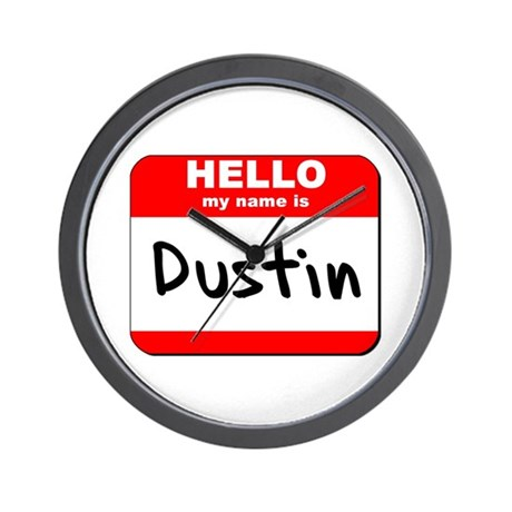 Hello my name is Dustin Wall Clock