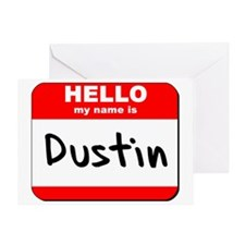 Hello my name is Dustin Greeting Card