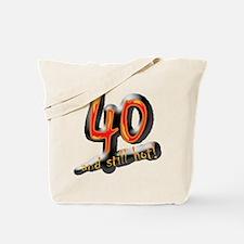 40th birthday & still hot Tote Bag