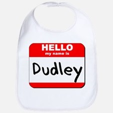 Hello my name is Dudley Bib