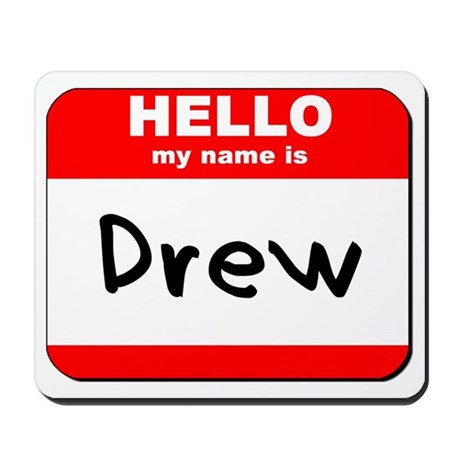 Hello my name is Drew Mousepad