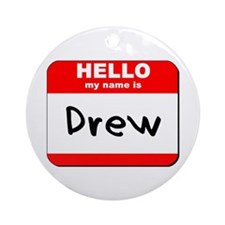 Hello my name is Drew Ornament (Round)