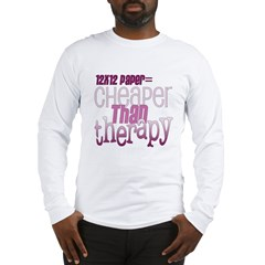 Cheaper than Therapy Long Sleeve T-Shirt