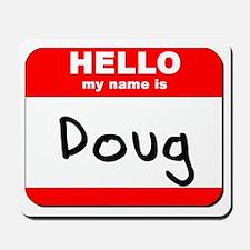 Hello my name is Doug Mousepad