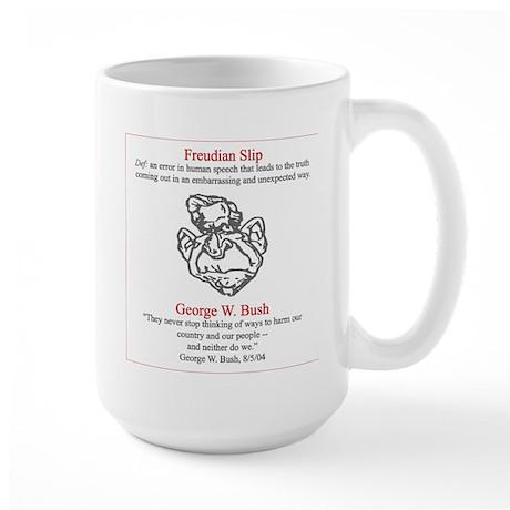 Bush's Freudian Slip Large Mug
