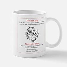 Bush's Freudian Slip Mug