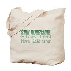 Silly Question Tote Bag