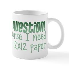 Silly Question Mug