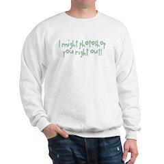 photoshop you out Sweatshirt