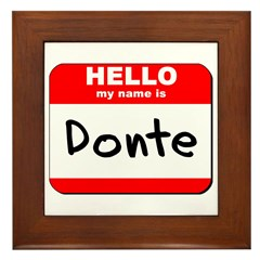 Hello my name is Donte Framed Tile