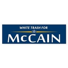 White Trash For McCain Bumper Bumper Sticker