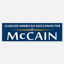 Clueless Assclowns for McCain Bumper Bumper Bumper Sticker