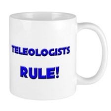 Teleologists Rule! Mug